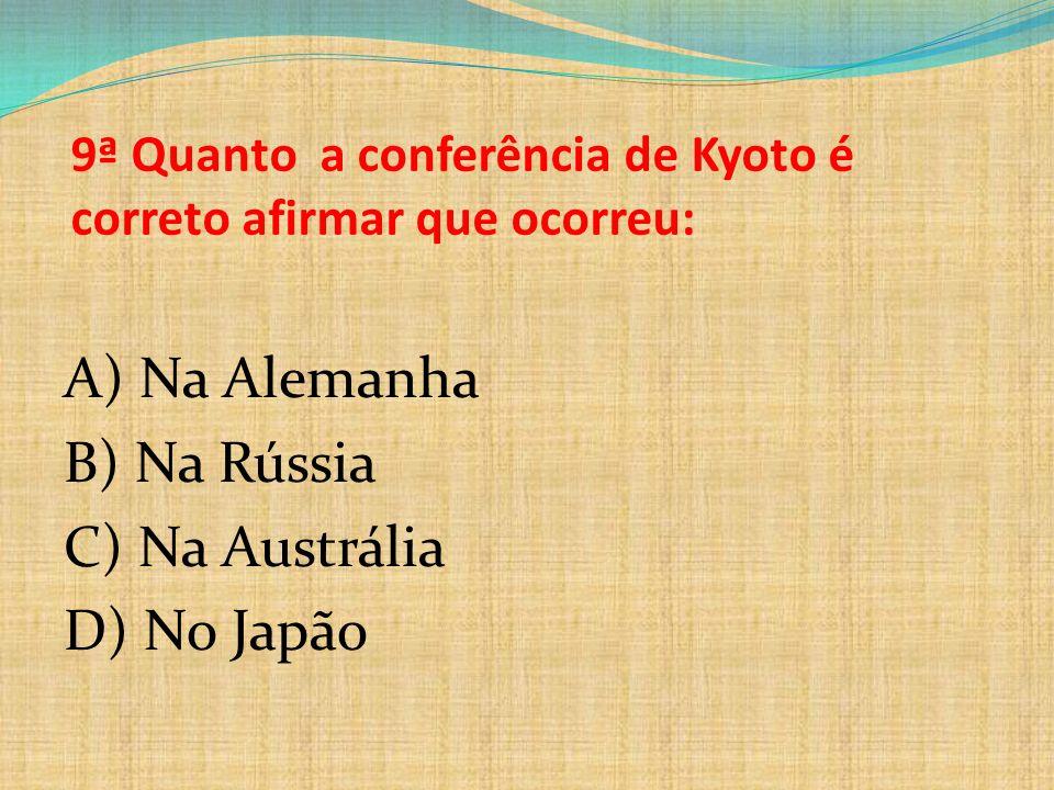 9ª Quanto a conferência de Kyoto é correto afirmar que ocorreu: