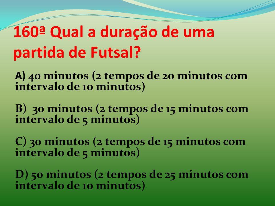 160ª Qual a duração de uma partida de Futsal