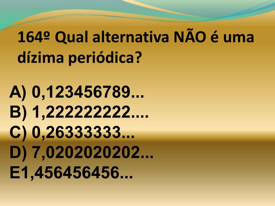 164º Qual alternativa NÃO é uma dízima periódica