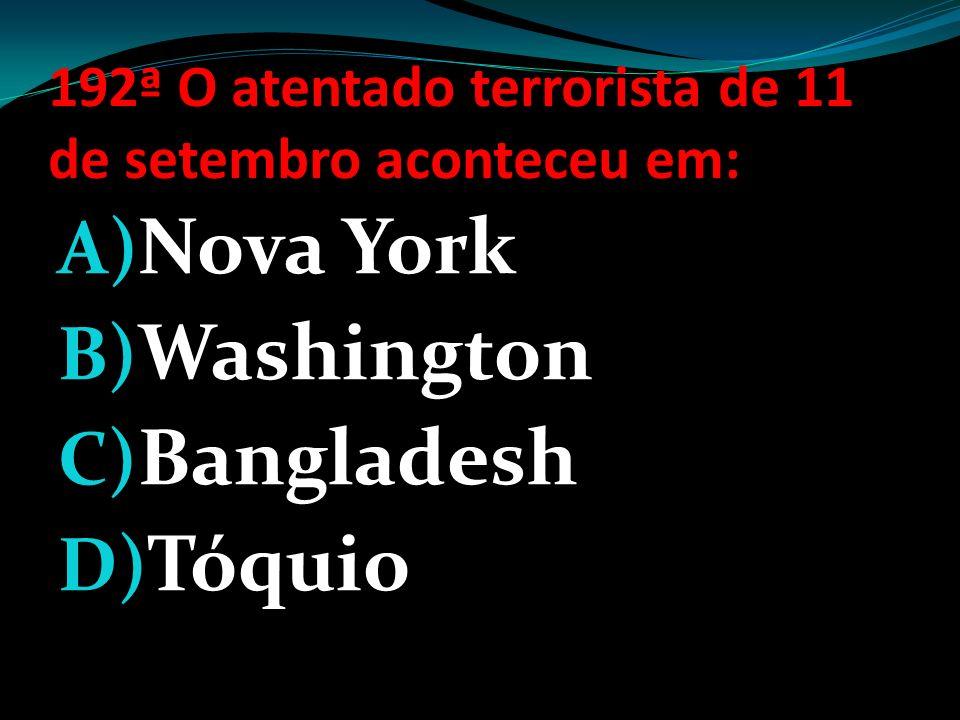 192ª O atentado terrorista de 11 de setembro aconteceu em: