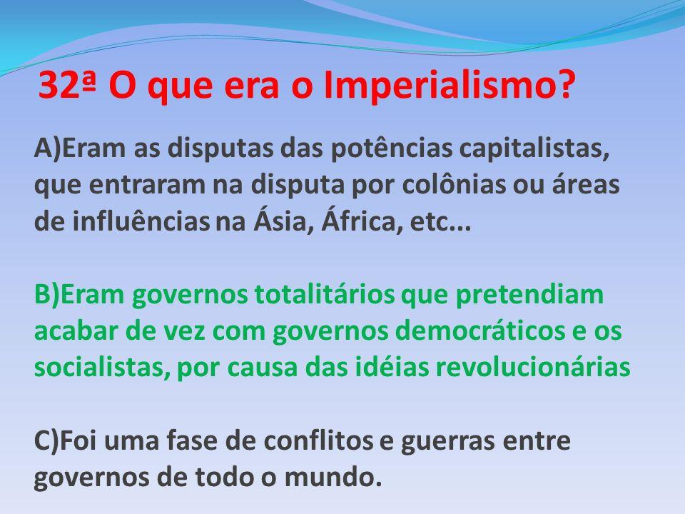 32ª O que era o Imperialismo