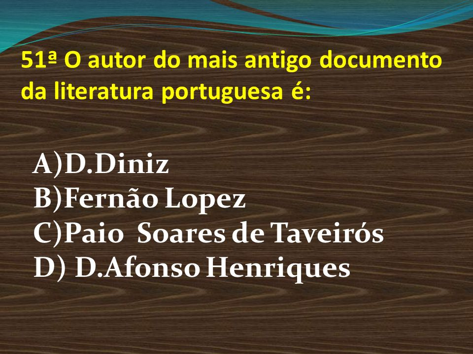 51ª O autor do mais antigo documento da literatura portuguesa é: