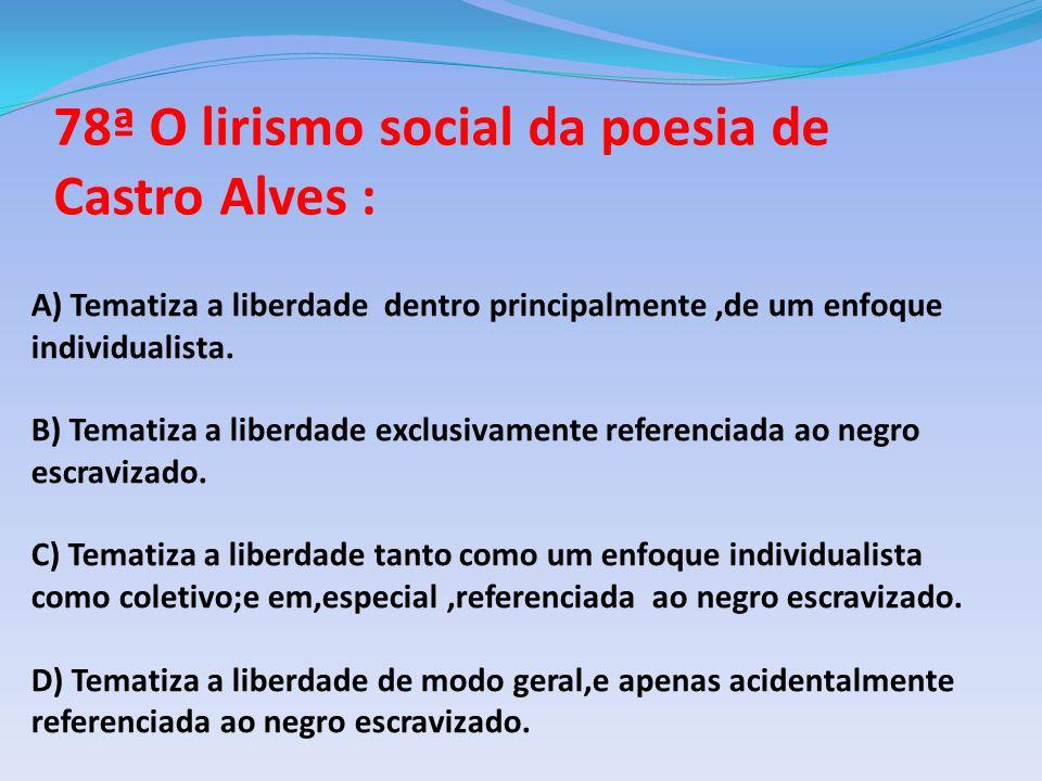 78ª O lirismo social da poesia de Castro Alves :