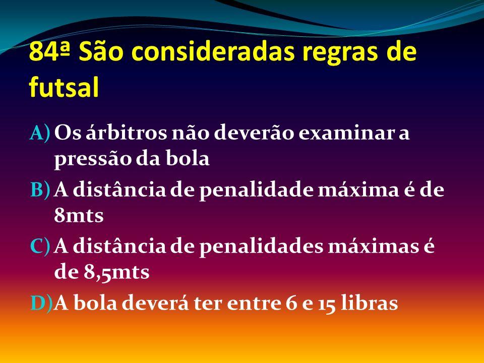 84ª São consideradas regras de futsal