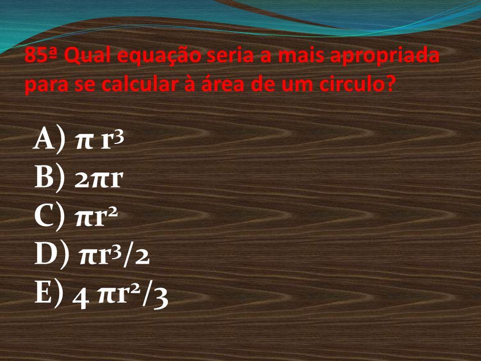 A) π r3 B) 2πr C) πr2 D) πr3/2 E) 4 πr2/3