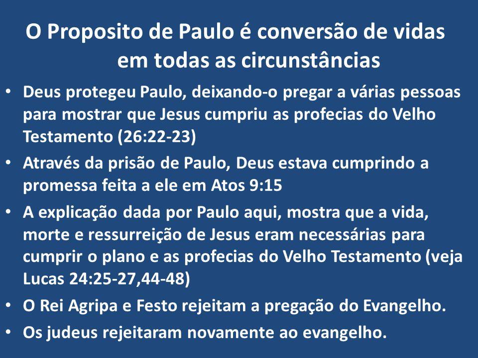 O Proposito de Paulo é conversão de vidas em todas as circunstâncias