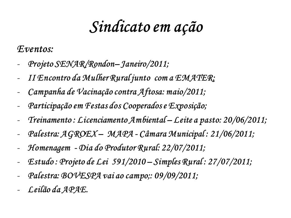 Sindicato em ação Eventos: Projeto SENAR/Rondon– Janeiro/2011;