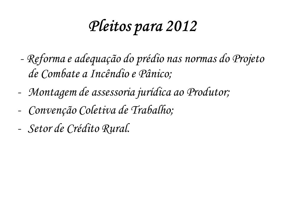 Pleitos para 2012 - Reforma e adequação do prédio nas normas do Projeto de Combate a Incêndio e Pânico;