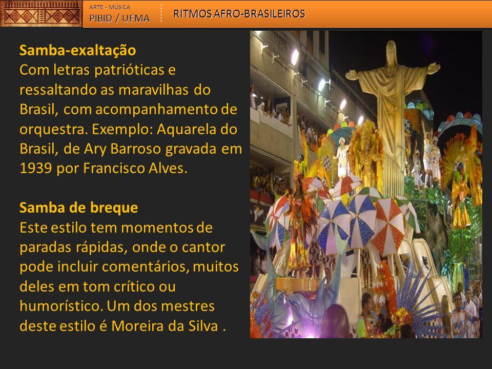 ARTE - MÚSICA RITMOS AFRO-BRASILEIROS. PIBID / UFMA. Samba-exaltação.