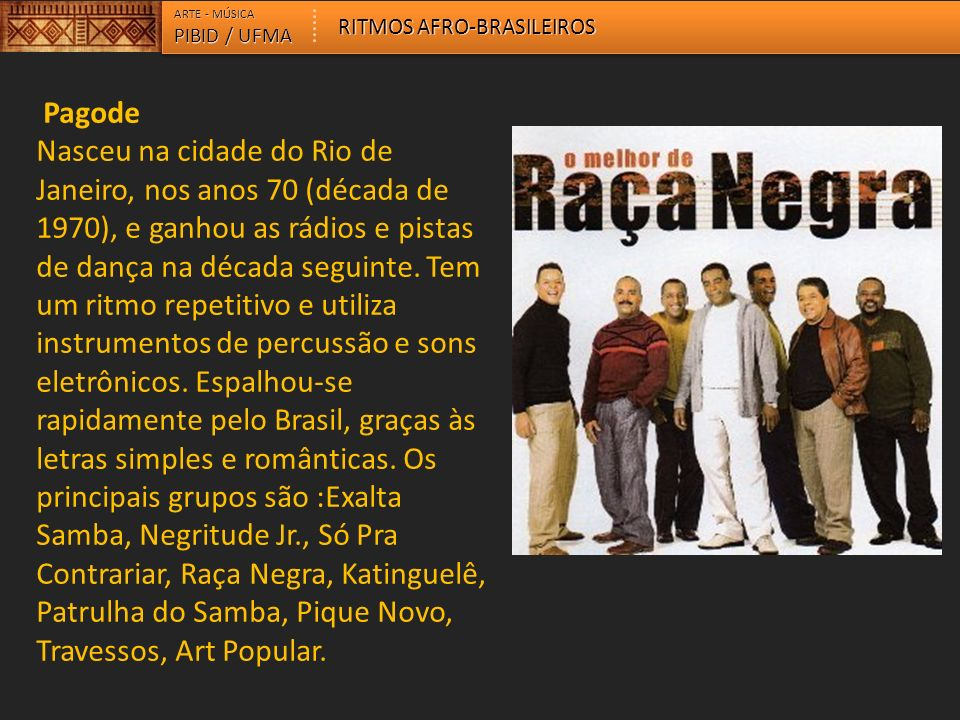 ARTE - MÚSICA RITMOS AFRO-BRASILEIROS. PIBID / UFMA. Pagode.