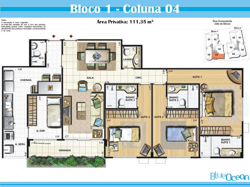 Bloco 1 - Coluna 04 Área Privativa: 111,35 m2