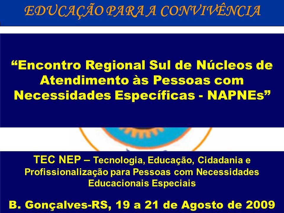EDUCAÇÃO PARA A CONVIVÊNCIA B. Gonçalves-RS, 19 a 21 de Agosto de 2009