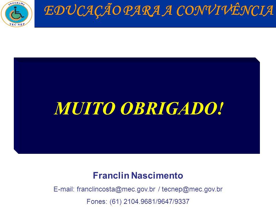 E-mail: franclincosta@mec.gov.br / tecnep@mec.gov.br