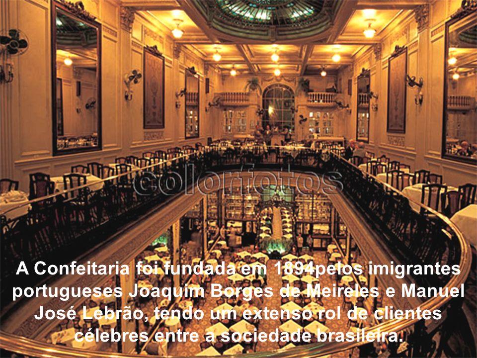 A Confeitaria foi fundada em 1894pelos imigrantes portugueses Joaquim Borges de Meireles e Manuel José Lebrão, tendo um extenso rol de clientes célebres entre a sociedade brasileira.