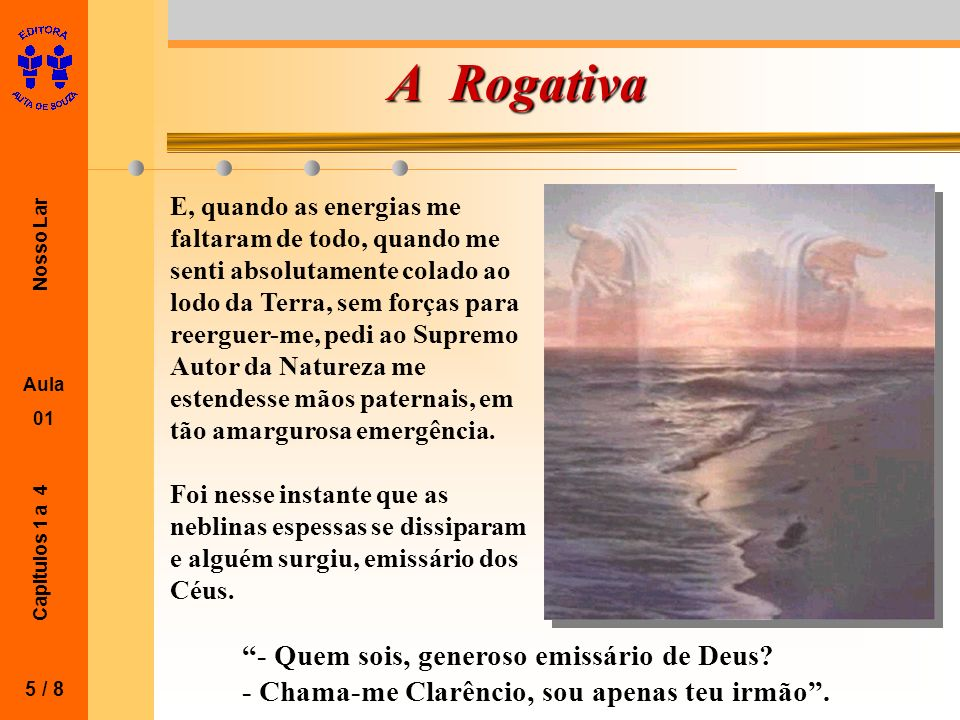 A Rogativa - Quem sois, generoso emissário de Deus