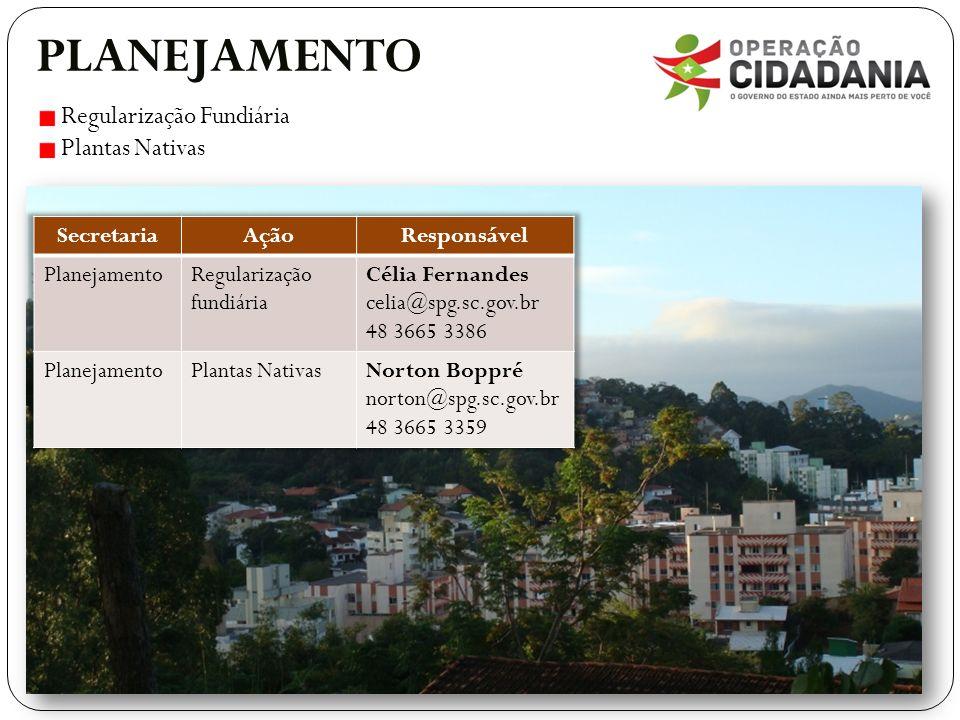 PLANEJAMENTO Regularização Fundiária Plantas Nativas Secretaria Ação