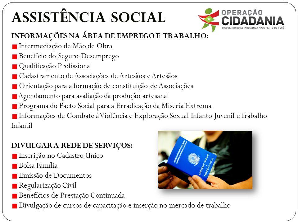 ASSISTÊNCIA SOCIAL INFORMAÇÕES NA ÁREA DE EMPREGO E TRABALHO: