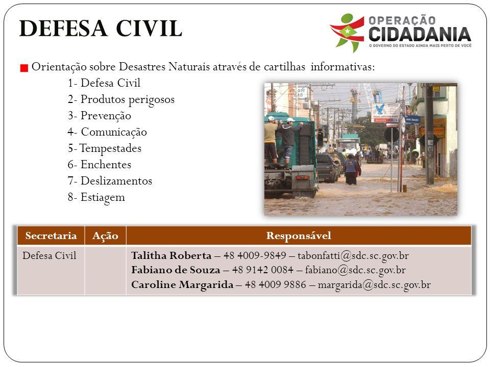 DEFESA CIVIL Orientação sobre Desastres Naturais através de cartilhas informativas: 1- Defesa Civil.