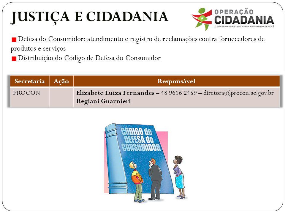 JUSTIÇA E CIDADANIA Defesa do Consumidor: atendimento e registro de reclamações contra fornecedores de produtos e serviços.