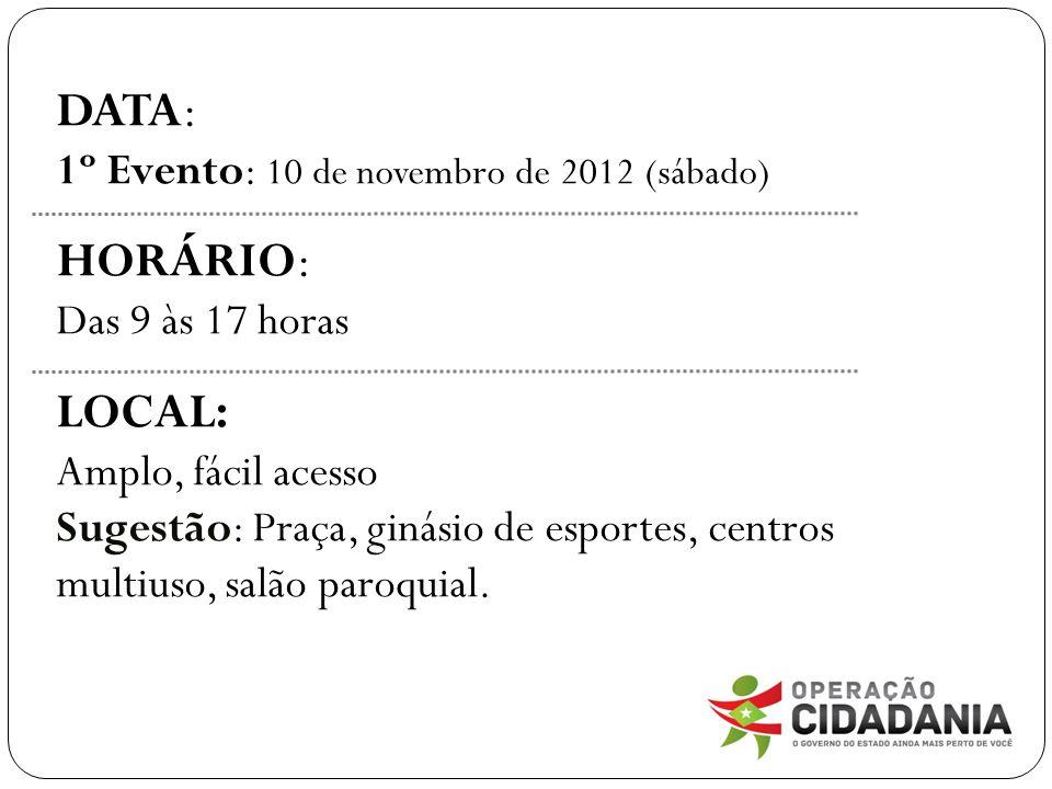 DATA: HORÁRIO: LOCAL: 1º Evento: 10 de novembro de 2012 (sábado)