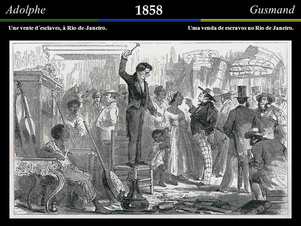 1858 Adolphe Gusmand Une vente d´esclaves, à Rio-de-Janeiro.