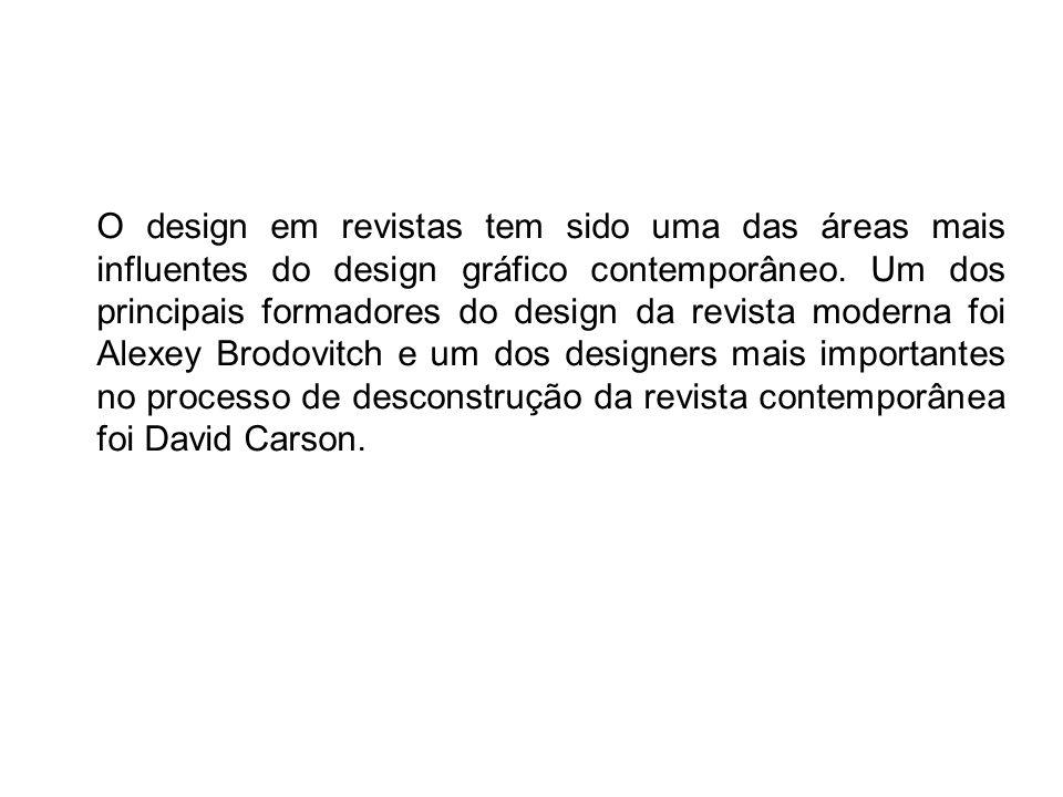 O design em revistas tem sido uma das áreas mais influentes do design gráfico contemporâneo.