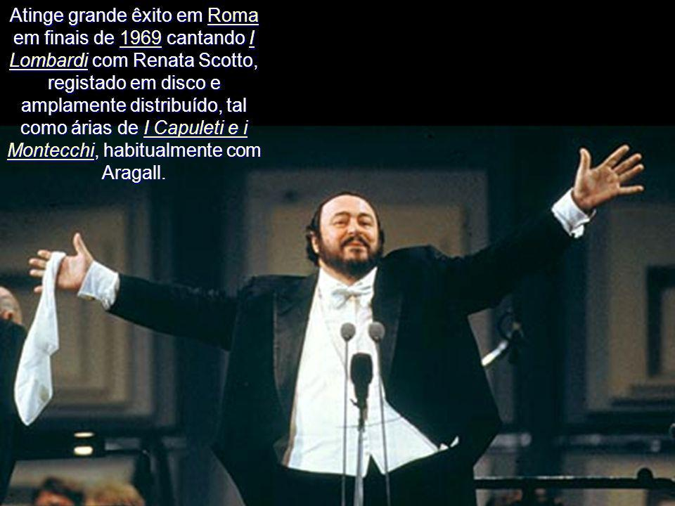 Atinge grande êxito em Roma em finais de 1969 cantando I Lombardi com Renata Scotto, registado em disco e amplamente distribuído, tal como árias de I Capuleti e i Montecchi, habitualmente com Aragall.