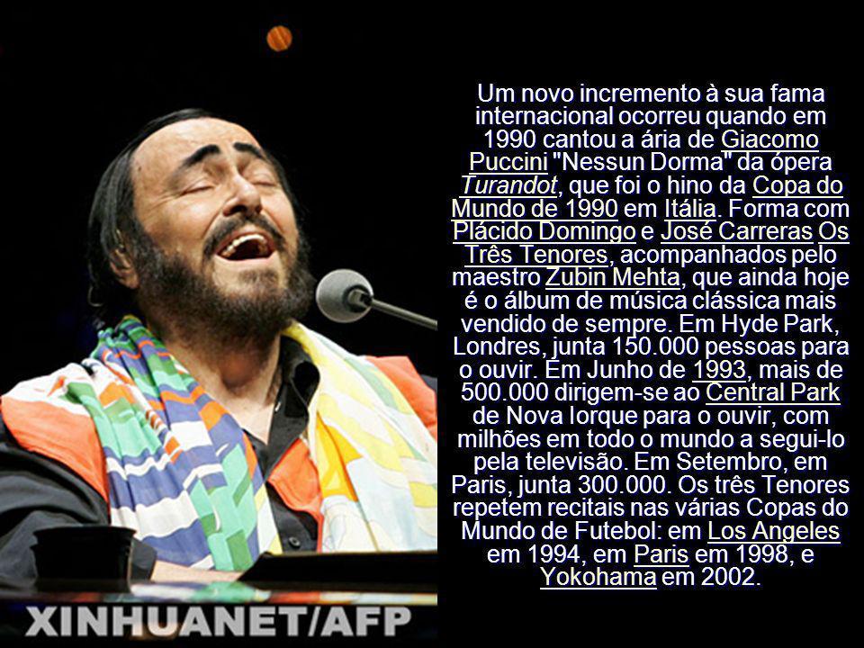 Um novo incremento à sua fama internacional ocorreu quando em 1990 cantou a ária de Giacomo Puccini Nessun Dorma da ópera Turandot, que foi o hino da Copa do Mundo de 1990 em Itália.