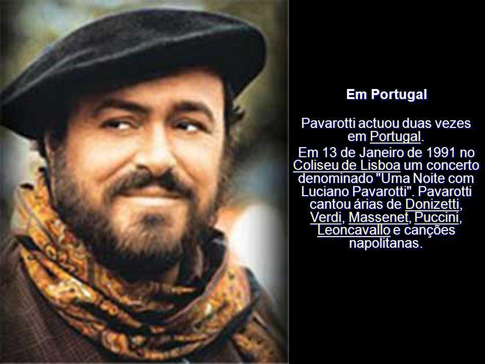 Pavarotti actuou duas vezes em Portugal.