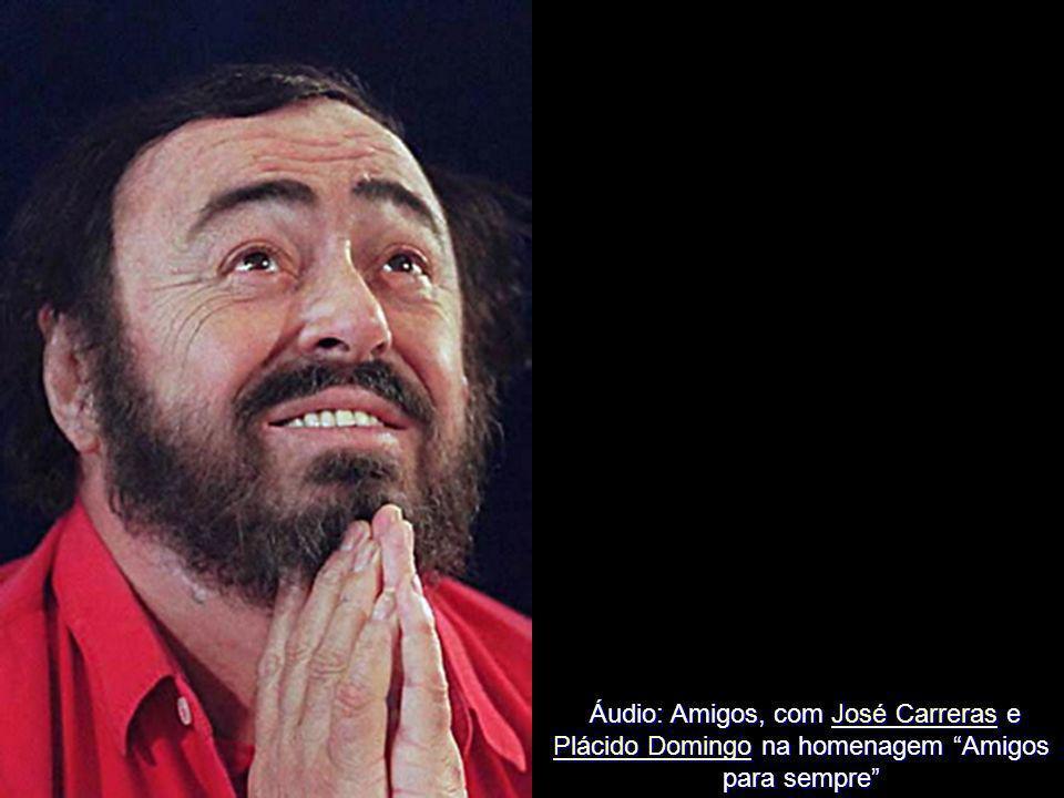 Áudio: Amigos, com José Carreras e Plácido Domingo na homenagem Amigos para sempre