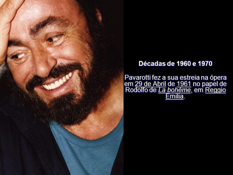 Décadas de 1960 e 1970 Pavarotti fez a sua estreia na ópera em 29 de Abril de 1961 no papel de Rodolfo de La bohème, em Reggio Emilia.