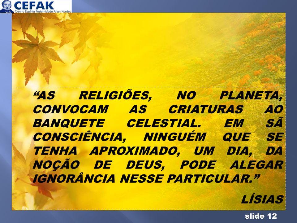 AS RELIGIÕES, NO PLANETA, CONVOCAM AS CRIATURAS AO BANQUETE CELESTIAL