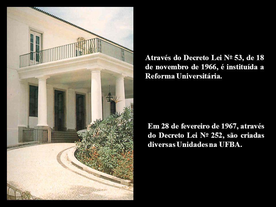 Através do Decreto Lei No 53, de 18 de novembro de 1966, é instituída a Reforma Universitária.