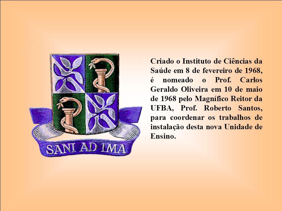 Criado o Instituto de Ciências da Saúde em 8 de fevereiro de 1968, é nomeado o Prof.