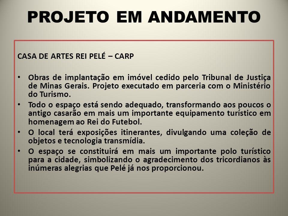 PROJETO EM ANDAMENTO CASA DE ARTES REI PELÉ – CARP