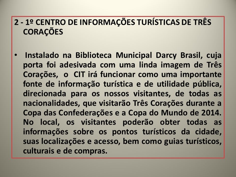 2 - 1º CENTRO DE INFORMAÇÕES TURÍSTICAS DE TRÊS CORAÇÕES