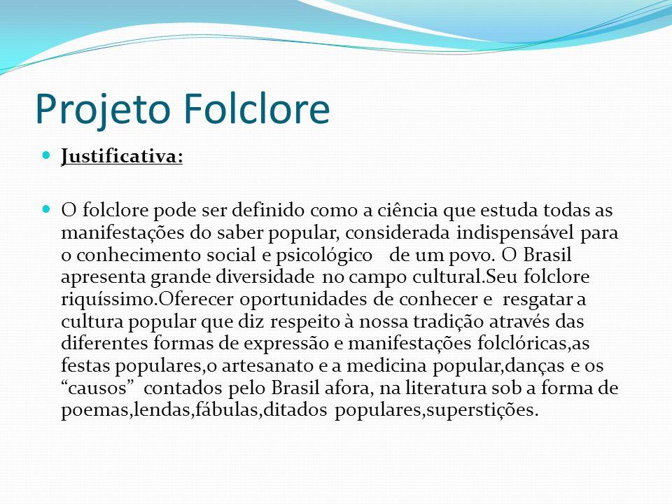 Projeto Folclore Justificativa: