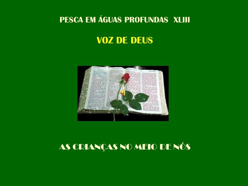 PESCA EM ÁGUAS PROFUNDAS XLIII VOZ DE DEUS