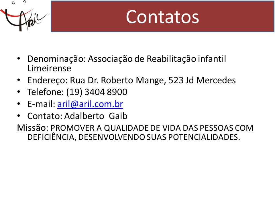 Contatos Denominação: Associação de Reabilitação infantil Limeirense