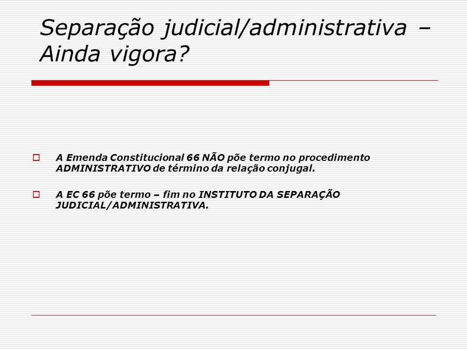 Separação judicial/administrativa – Ainda vigora
