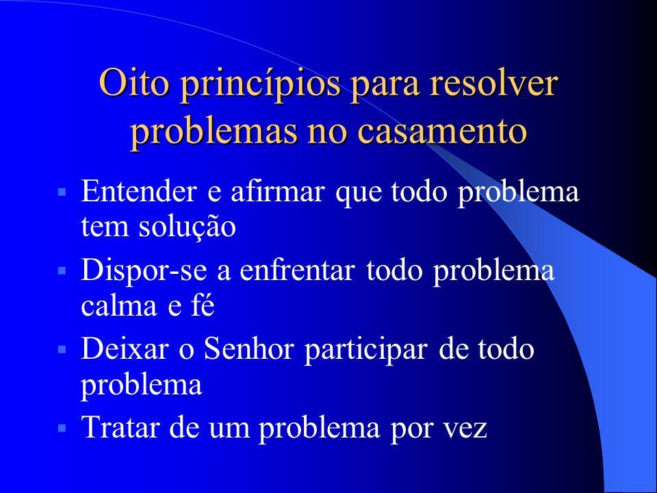 Oito princípios para resolver problemas no casamento