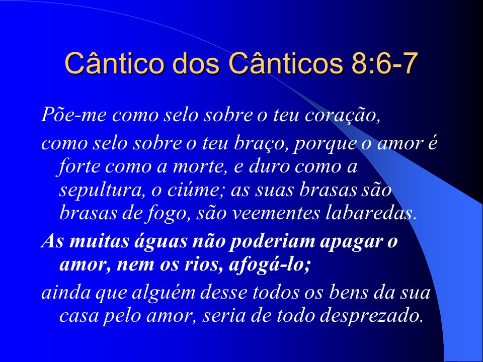 Cântico dos Cânticos 8:6-7