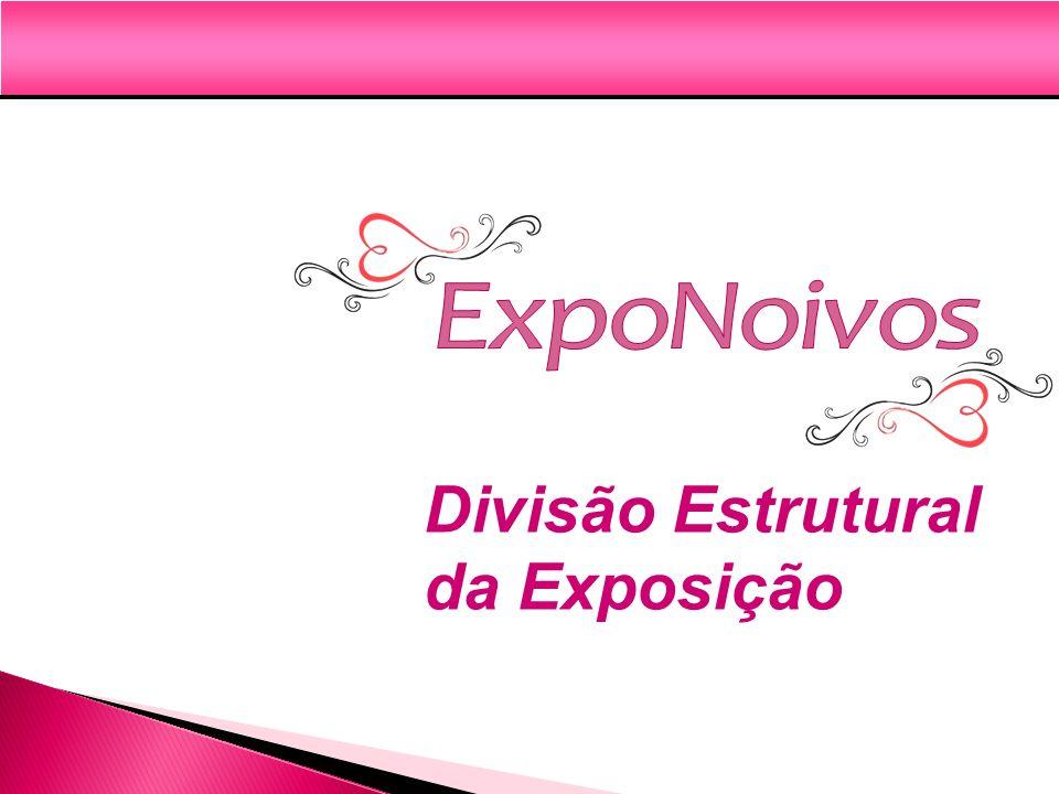 ExpoNoivos Divisão Estrutural da Exposição