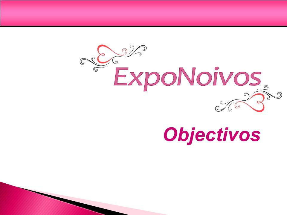 ExpoNoivos Objectivos