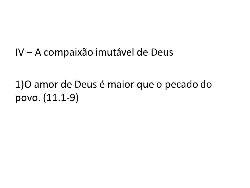 IV – A compaixão imutável de Deus