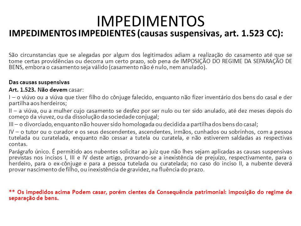IMPEDIMENTOS IMPEDIMENTOS IMPEDIENTES (causas suspensivas, art. 1.523 CC):