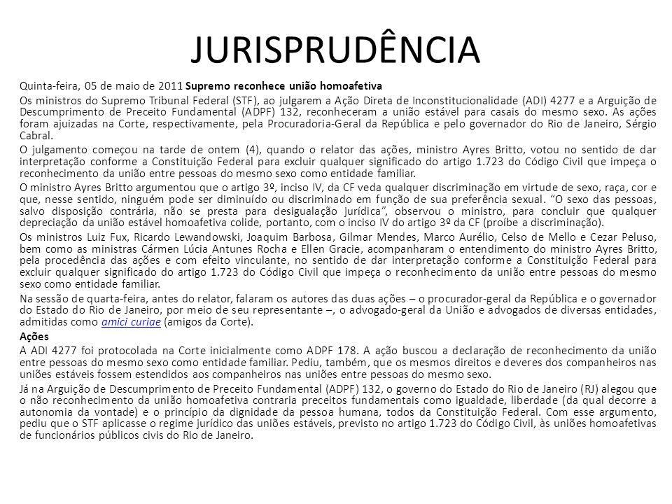 JURISPRUDÊNCIA Quinta-feira, 05 de maio de 2011 Supremo reconhece união homoafetiva.