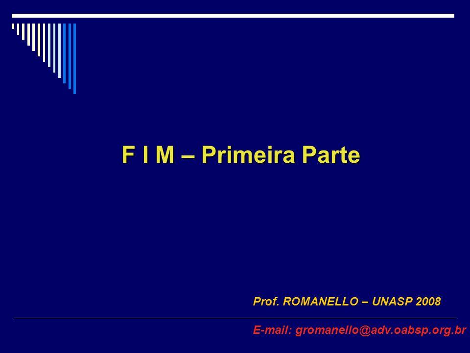 F I M – Primeira Parte Prof. ROMANELLO – UNASP 2008