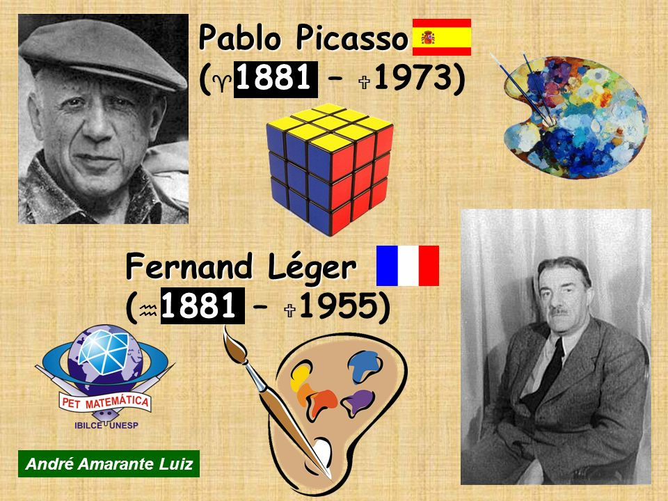 Pablo Picasso (^1881 – U1973) Fernand Léger (h1881 – U1955)