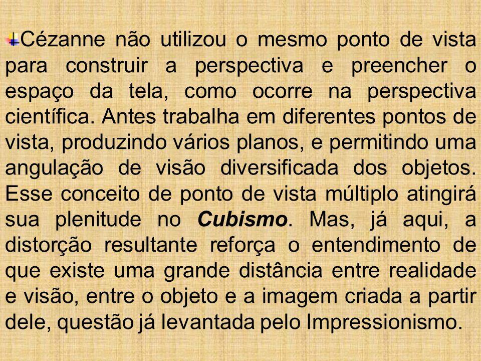 Cézanne não utilizou o mesmo ponto de vista para construir a perspectiva e preencher o espaço da tela, como ocorre na perspectiva científica.
